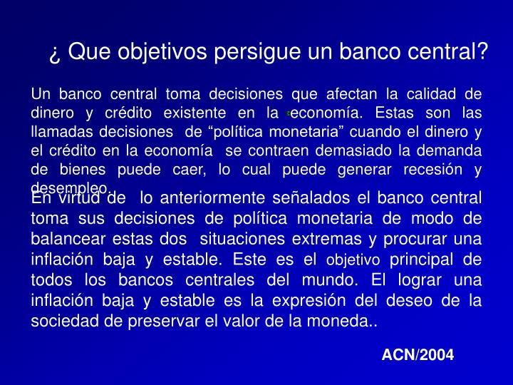 ¿ Que objetivos persigue un banco central?