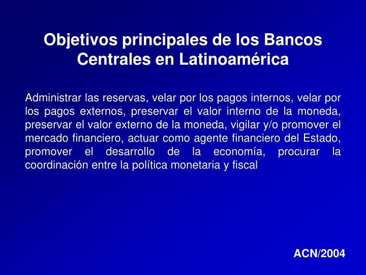 Objetivos principales de los Bancos Centrales en Latinoamérica