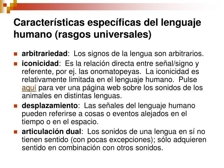 Características específicas del lenguaje humano (rasgos universales)