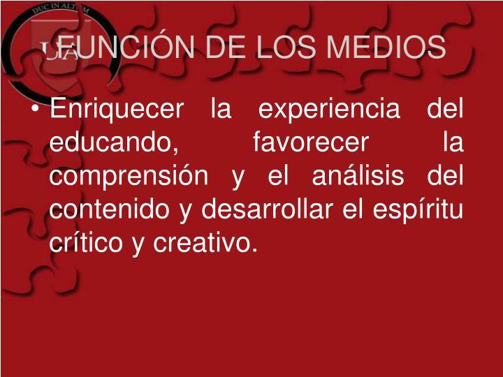 FUNCIÓN DE LOS MEDIOS