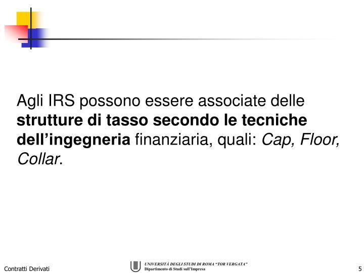 Agli IRS possono essere associate delle