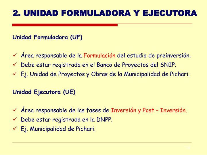 2. UNIDAD FORMULADORA Y EJECUTORA