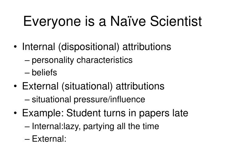 Everyone is a Naïve Scientist