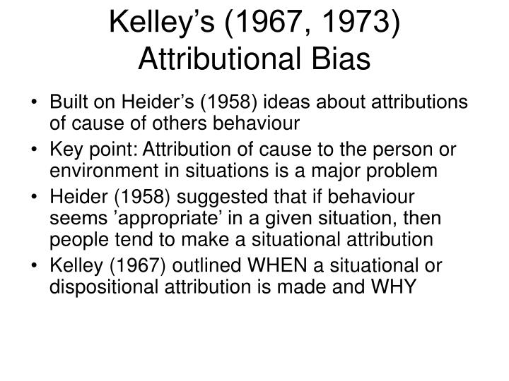 Kelley's (1967, 1973) Attributional Bias