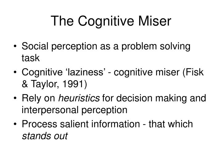 The Cognitive Miser