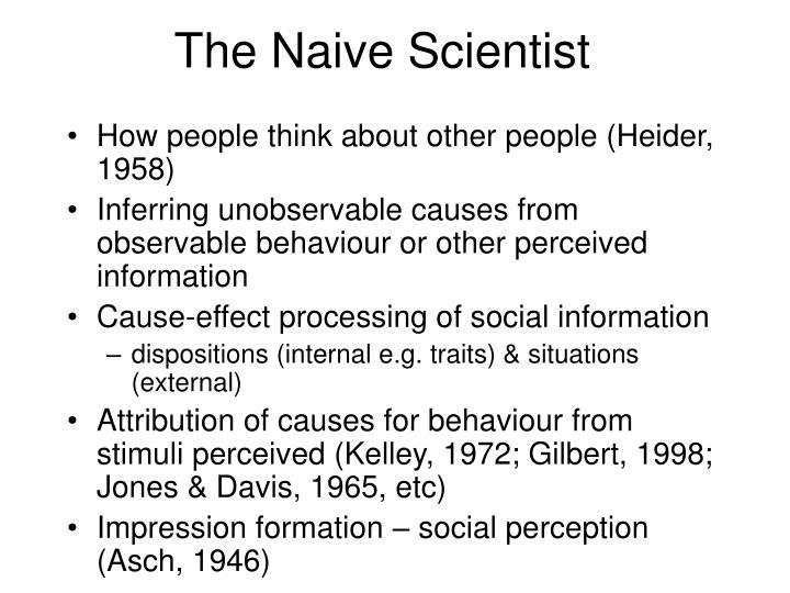 The Naive Scientist