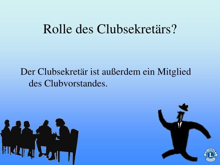 Rolle des Clubsekretärs?