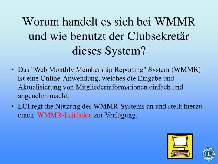 Worum handelt es sich bei WMMR und wie benutzt der Clubsekretär dieses System?