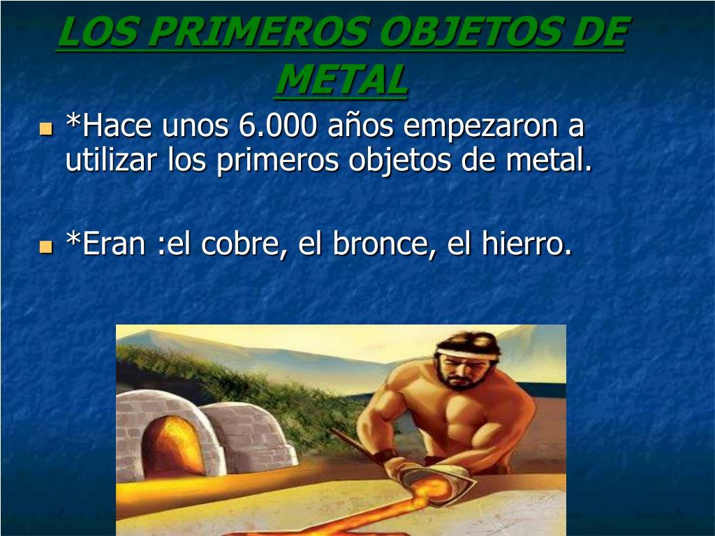 LOS PRIMEROS OBJETOS DE METAL