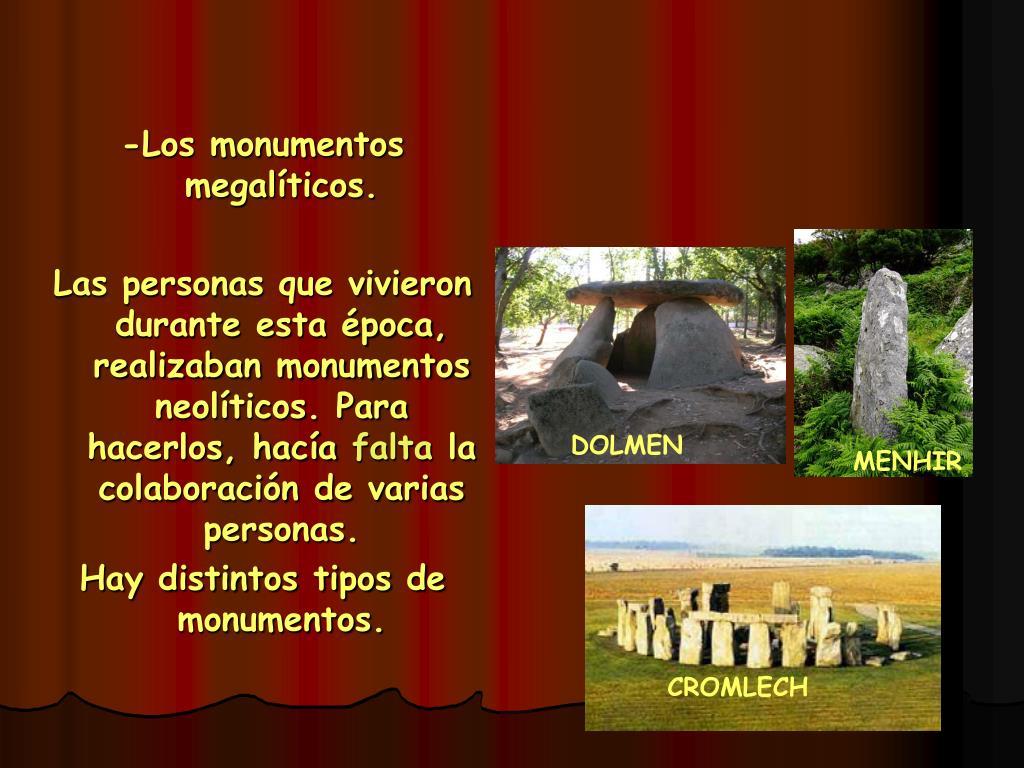 -Los monumentos megalíticos.