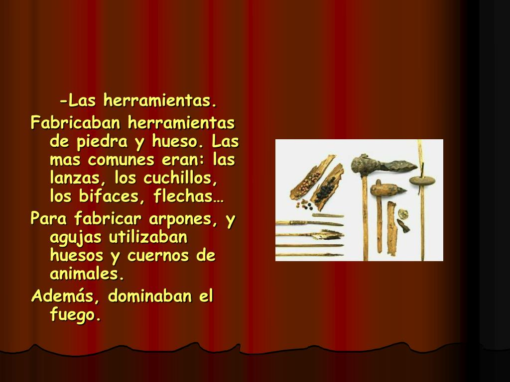 -Las herramientas.