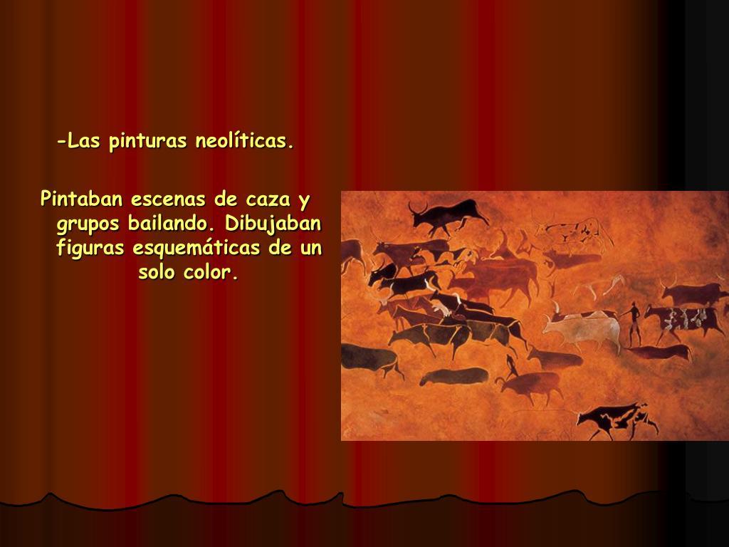 -Las pinturas neolíticas.