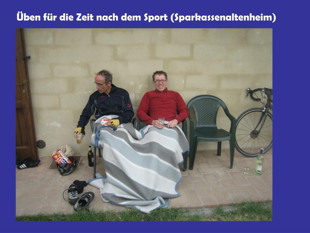 Üben für die Zeit nach dem Sport (Sparkassenaltenheim)