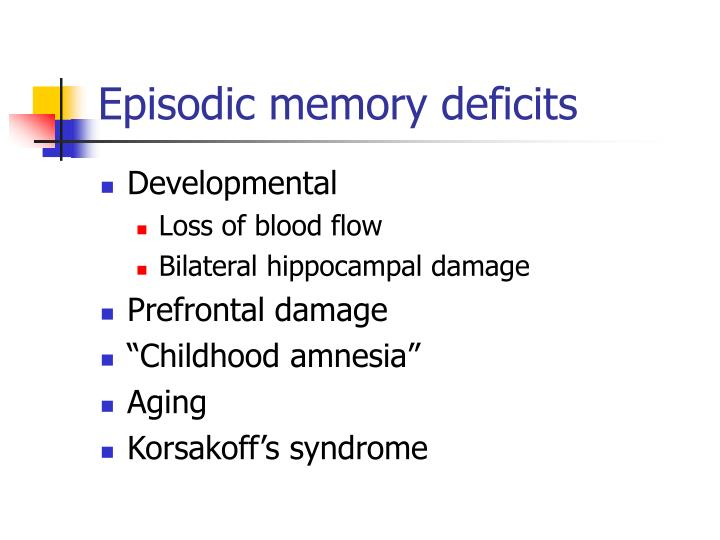 Episodic memory deficits