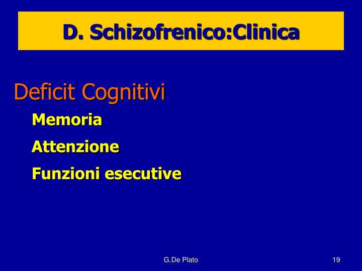 D. Schizofrenico:Clinica