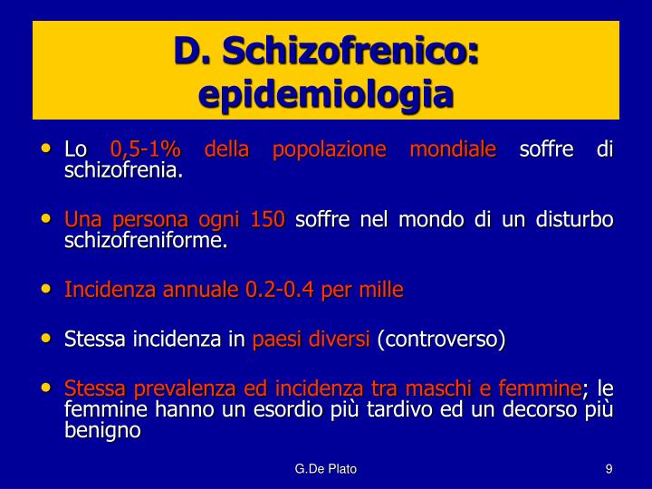 D. Schizofrenico: epidemiologia