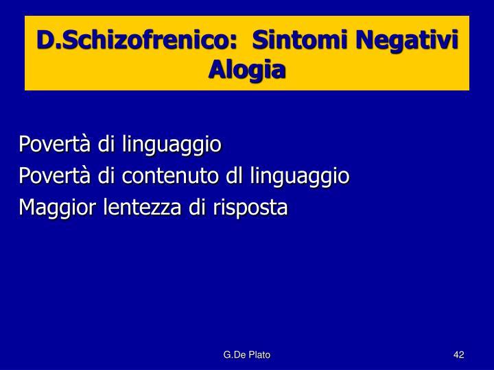 D.Schizofrenico:  Sintomi Negativi