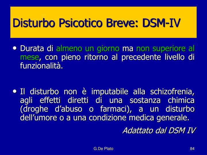 Disturbo Psicotico Breve: DSM-IV