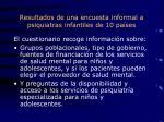 resultados de una encuesta informal a psiquiatras infantiles de 10 pa ses1