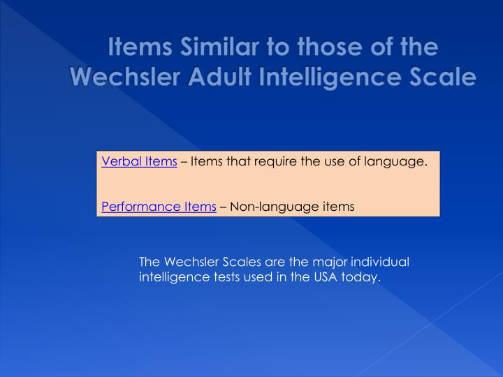 Items Similar to those of the Wechsler Adult Intelligence Scale