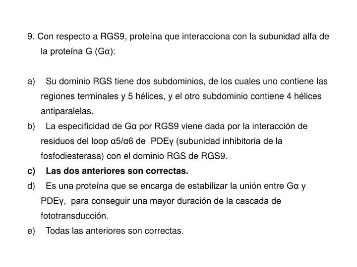 9. Con respecto a RGS9, proteína que interacciona con la subunidad alfa de la proteína G (Gα):