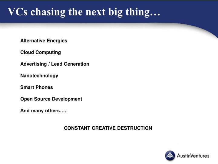 VCs chasing the next big thing…