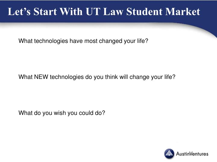 Let's Start With UT Law Student Market