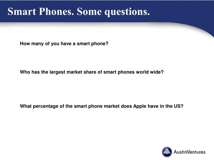 Smart Phones. Some questions.
