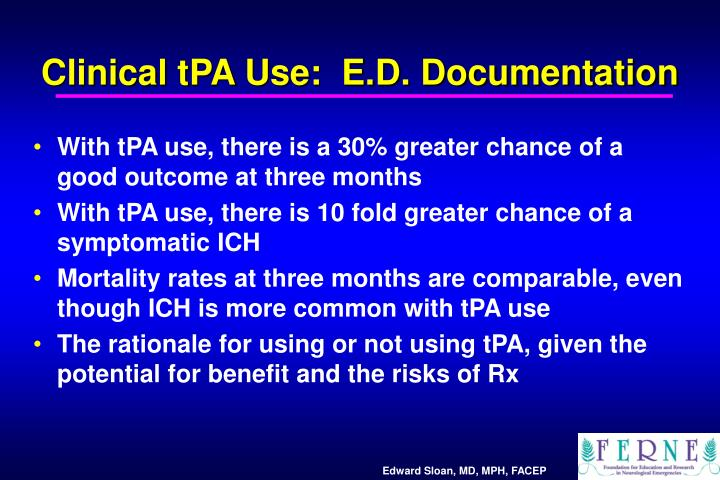 Clinical tPA Use:  E.D. Documentation