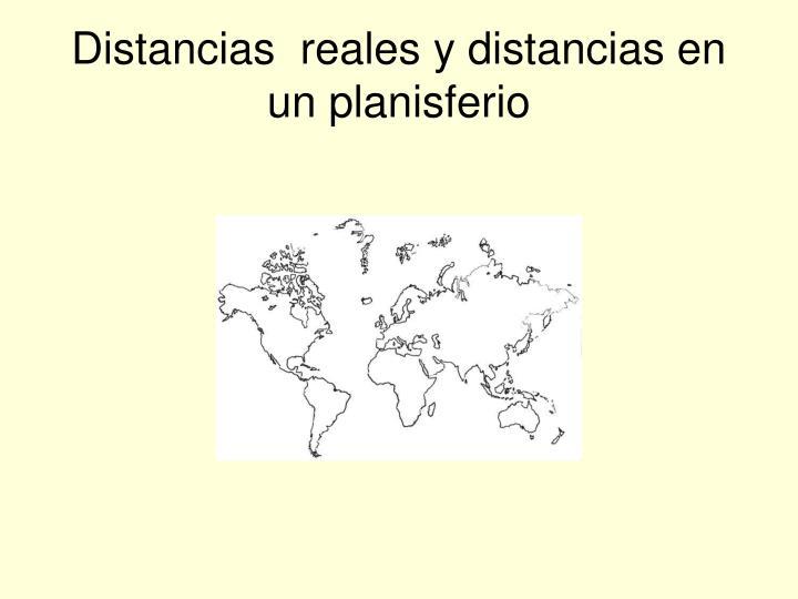Distancias  reales y distancias en un planisferio