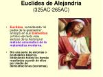 euclides de alejandr a 325ac 265ac