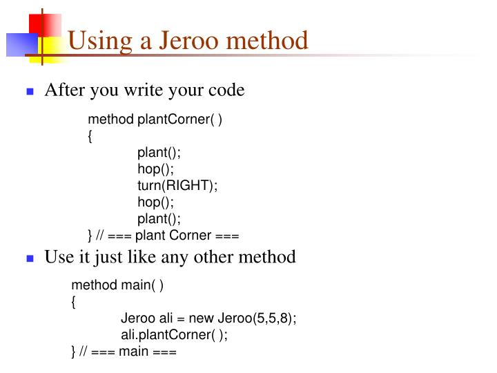 Using a Jeroo method
