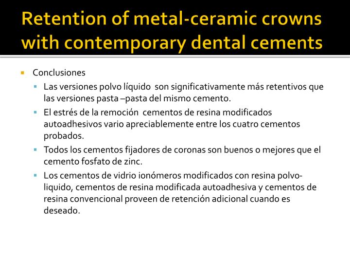 Retention of metal-ceramic crowns with contemporary dental cements