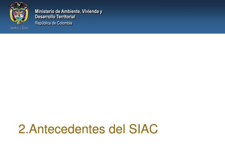 Antecedentes del SIAC