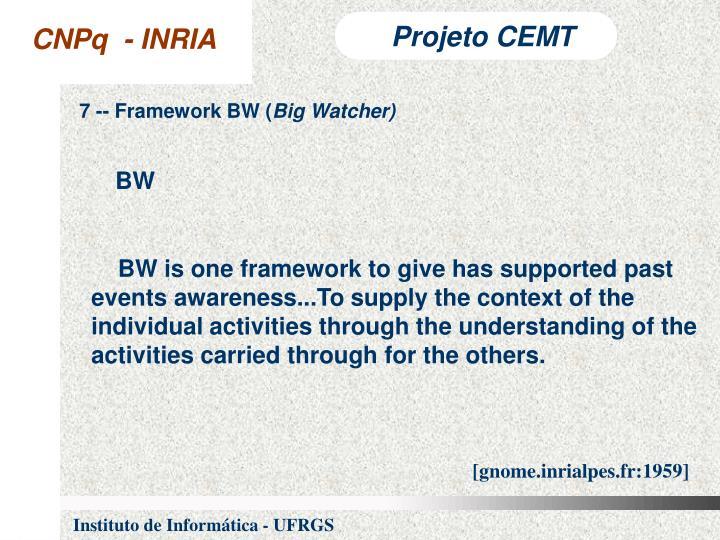 7 -- Framework BW (