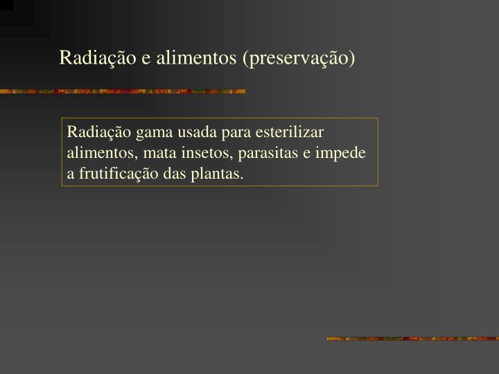 Radiação e alimentos (preservação)