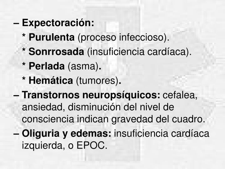 – Expectoración: