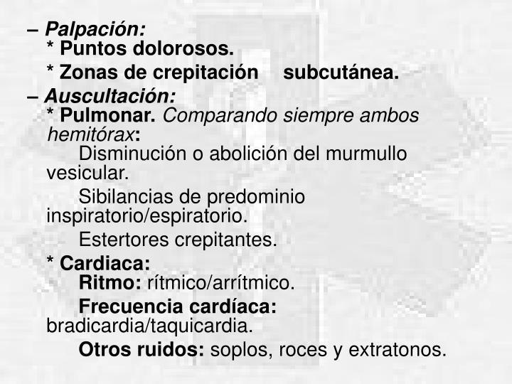 – Palpación: