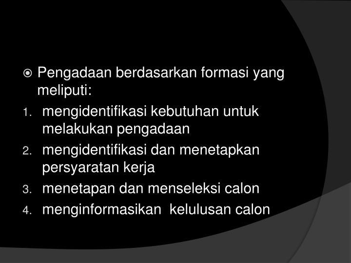 Pengadaan berdasarkan formasi yang meliputi: