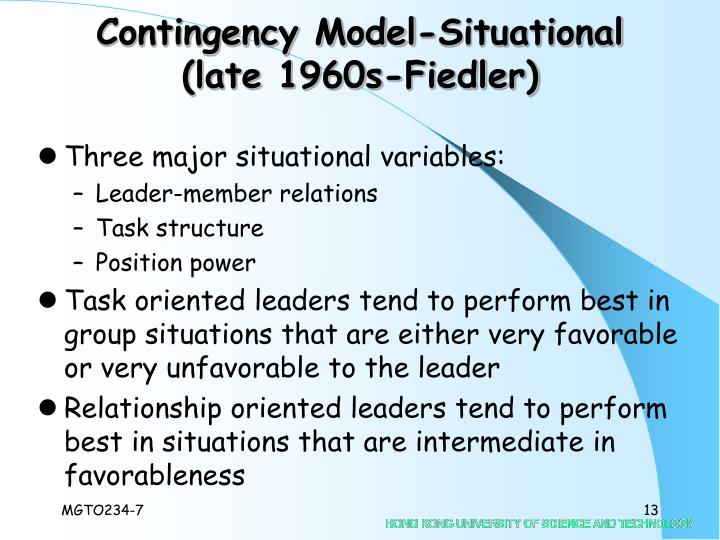 Contingency Model-Situational (late 1960s-Fiedler)