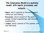 the congruence model is a systems model with inputs processes and outputs