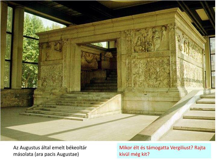 Az Augustus által emelt békeoltár másolata (ara pacis Augustae)