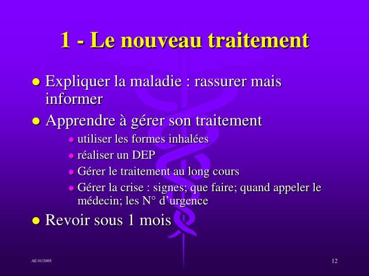 1 - Le nouveau traitement