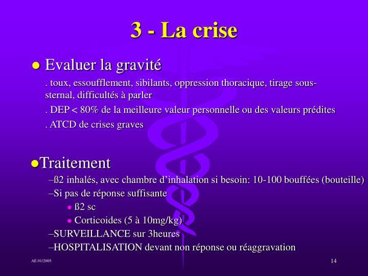3 - La crise