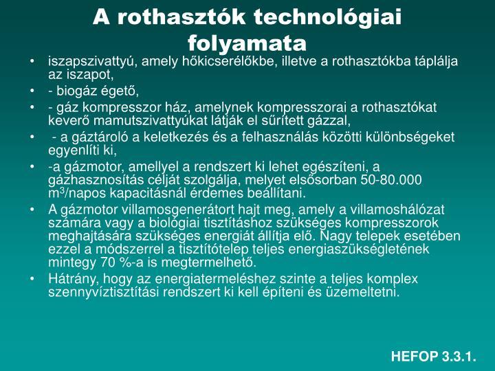 A rothasztók technológiai folyamata