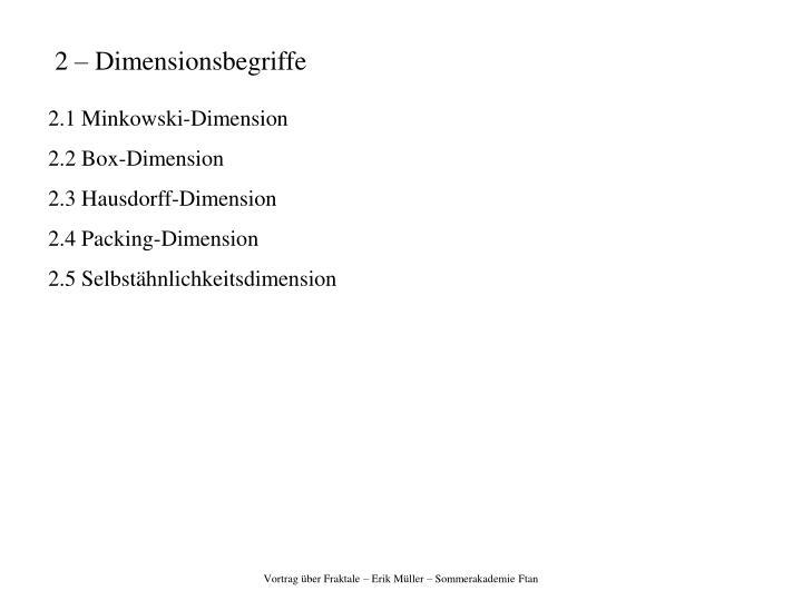2 – Dimensionsbegriffe