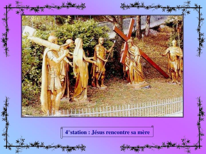 4°station : Jésus rencontre sa mère