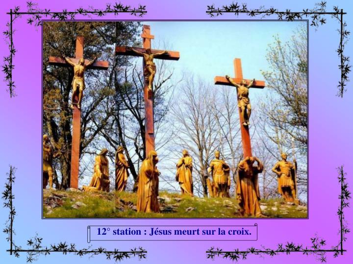 12° station : Jésus meurt sur la croix.