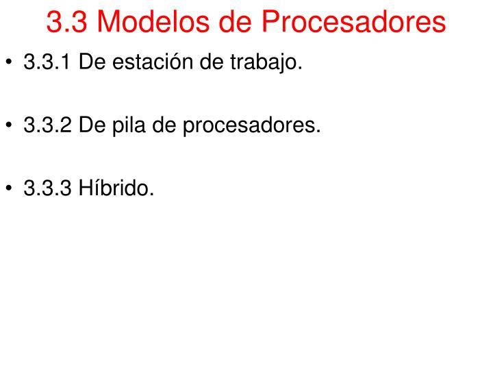 3.3 Modelos de Procesadores