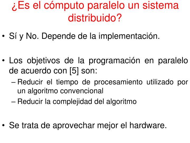 ¿Es el cómputo paralelo un sistema distribuido?